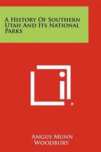 A History of Southern Utah and Its National Parks
