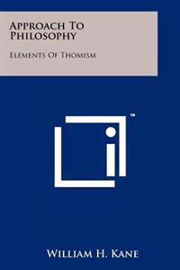 Approach to Philosophy: Elements of Thomism