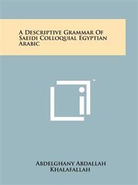 A Descriptive Grammar of Saeidi Colloquial Egyptian Arabic