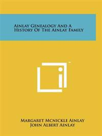 Ainlay Genealogy and a History of the Ainlay Family