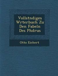 Vollst¿ndiges W¿rterbuch Zu Den Fabeln Des Ph¿drus