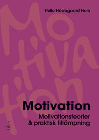 Motivation : motivationsteorier & praktisk tillämpning - Helle Hedegaard Hein | Laserbodysculptingpittsburgh.com