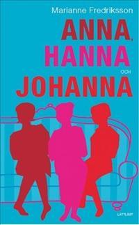 Anna, Hanna och Johanna (lättläst)