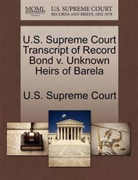 U.S. Supreme Court Transcript of Record Bond V. Unknown Heirs of Barela
