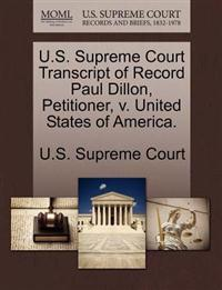 U.S. Supreme Court Transcript of Record Paul Dillon, Petitioner, V. United States of America.