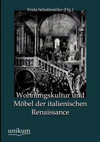 Wohnungskultur Und M Bel Der Italienischen Renaissance
