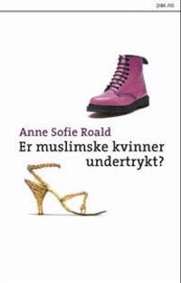 Er muslimske kvinner undertrykt?