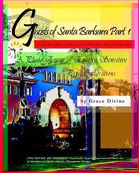 """""""ghosts of Santa Barbara Part 1"""" Paranormal Urban Landscape Photography. a Photo Essay of Energy Sensitive Psychic Locations.: (the Psychic Art Moveme"""