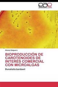 Bioproduccion de Carotenoides de Interes Comercial Con Microalgas
