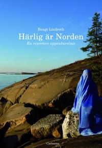Härlig är Norden : en reporters uppenbarelse