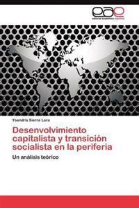 Desenvolvimiento Capitalista y Transicion Socialista En La Periferia