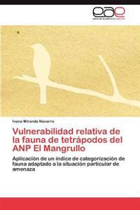 Vulnerabilidad Relativa de La Fauna de Tetrapodos del Anp El Mangrullo