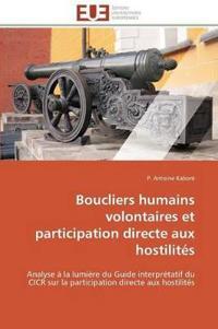 Boucliers Humains Volontaires Et Participation Directe Aux Hostilit�s
