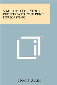 A Method for Stock Profits Without Price Forecasting