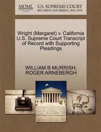 Wright (Margaret) V. California U.S. Supreme Court Transcript of Record with Supporting Pleadings