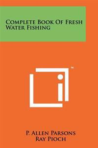 Complete Book of Fresh Water Fishing