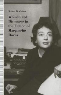Women & Discourse in Fiction of Marguerite Duras