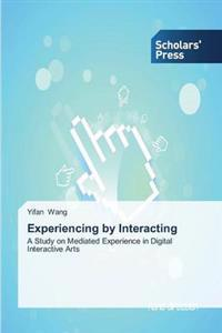Experiencing by Interacting