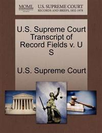 U.S. Supreme Court Transcript of Record Fields V. U S