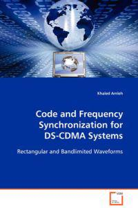 Code and Frequency Synchronization for Ds-cdma Systems