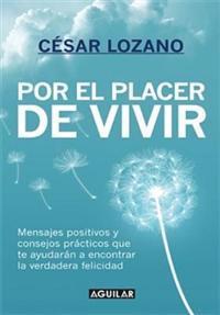 Por El Placer de Vivir (Spanish Edition) / The Joy of Living = The Joy of Living