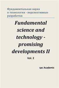 Fundamental Science and Technology - Promising Developments II. Vol.2: Proceedings of the Conference. Moscow, 28-29.11.2013