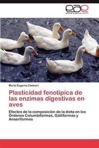 Plasticidad Fenotipica de Las Enzimas Digestivas En Aves