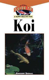 The Koi: An Owner's Guide to a Happy Healthy Fish