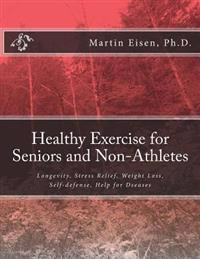 Healthy Exercise for Seniors and Non-Athletes