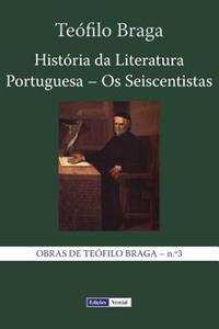 Historia Da Literatura Portuguesa - OS Seiscentistas