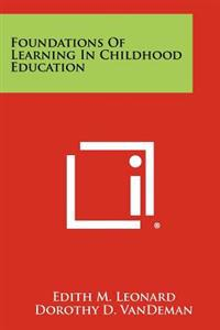 Foundations of Learning in Childhood Education