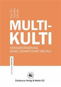 Multikulti: Herausforderung Gesellschaftliche Vielfalt