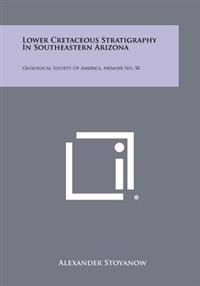 Lower Cretaceous Stratigraphy in Southeastern Arizona: Geological Society of America, Memoir No. 38