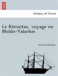 Le Ke Routza, Voyage En Moldo-Valachie.
