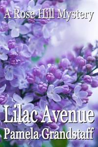 Lilac Avenue: Rose Hill Mystery Series