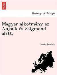 Magyar Alkotmany AZ Anjouk Es Zsigmond Alatt.