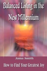 Balanced Living in the New Millennium