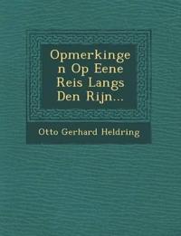 Opmerkingen Op Eene Reis Langs Den Rijn...