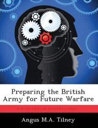Preparing the British Army for Future Warfare