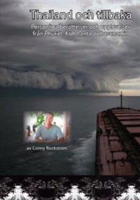 Thailand och tillbaka : personliga berättelser och upplevelser från Phuket, Koh Lanta och tsunamin