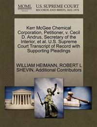 Kerr McGee Chemical Corporation, Petitioner, V. Cecil D. Andrus, Secretary of the Interior, et al. U.S. Supreme Court Transcript of Record with Supporting Pleadings