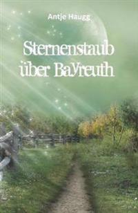 Sternenstaub über Bayreuth