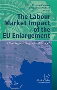 The Labour Market Impact of the EU Enlargement