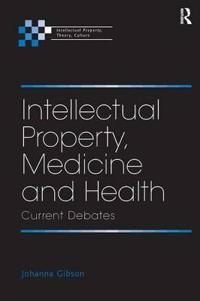 Intellectual Property, Medicine and Health