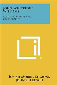 John Whitridge Williams: Academic Aspects and Bibliography