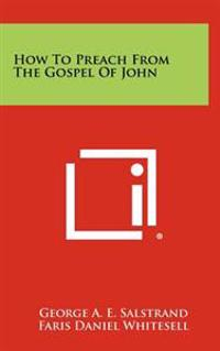 How to Preach from the Gospel of John
