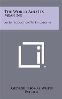 The World and Its Meaning: An Introduction to Philosophy