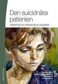 Den suicidnära patienten : värdering och hantering av suicidrisk