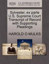 Sylvester, Ex Parte U.S. Supreme Court Transcript of Record with Supporting Pleadings