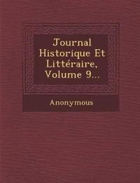 Journal Historique Et Litteraire, Volume 9...